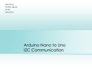 Arduino Nano to Uno  I2C Communication