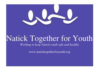 Natick Together for Youth Parent Survey Results  2013