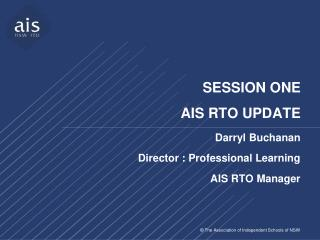 SESSION  ONE AIS RTO UPDATE