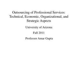 Outsourcing of Professional Services: Technical, Economic, Organizational, and Strategic Aspects