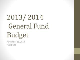 2013/ 2014  General Fund Budget