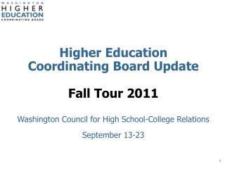 Higher Education Coordinating Board Update Fall Tour 2011