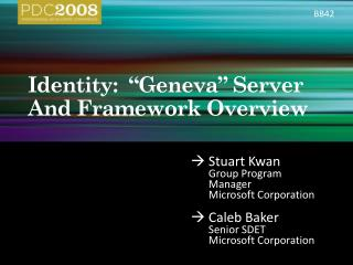 Identity:   Geneva  Server And Framework Overview