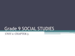 Grade 9 SOCIAL STUDIES