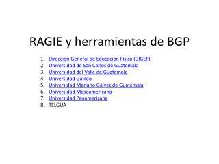 RAGIE y  herramientas  de BGP