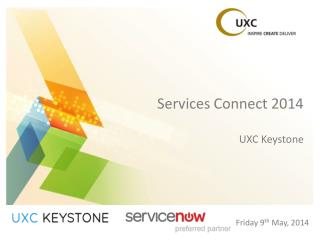 Services Connect 2014 UXC Keystone
