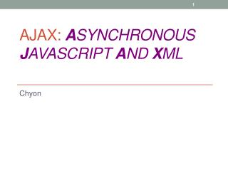 AJAX:  A synchronous  J avaScript  A nd  X ML