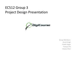 EC512 Group 3 Project Design Presentation