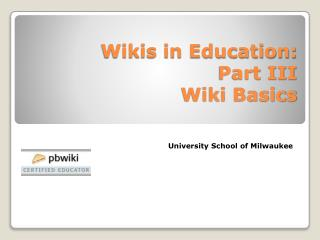 Wikis in Education: Part III Wiki Basics