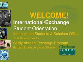 WELCOME! International/Exchange   Student Orientation