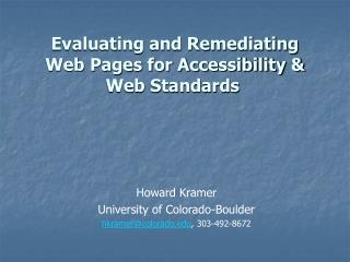 Evaluating and Remediating Web Pages for Accessibility & Web Standards