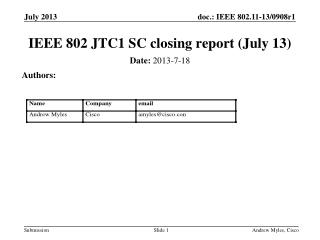 IEEE 802 JTC1 SC closing report  (July 13 )