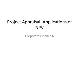 Project Appraisal: Applications of NPV
