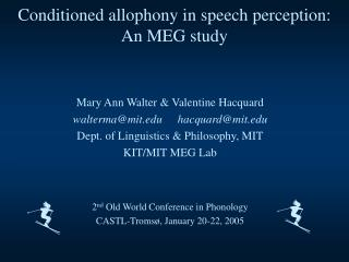 Conditioned allophony in speech perception:  An MEG study