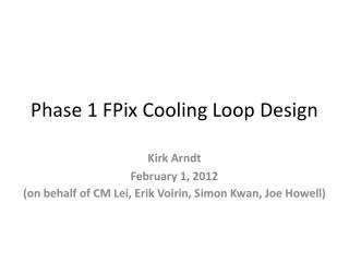 Phase  1 FPix Cooling Loop Design