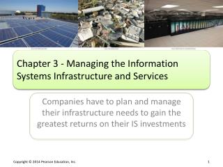 Chapter  3 - Managing the Information Systems Infrastructure and  Services