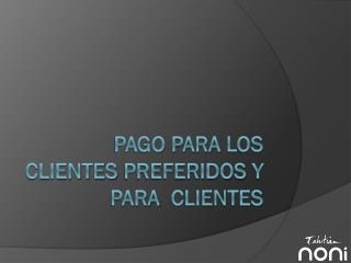 Pago  para  los  clientes Preferidos  y  para clientes