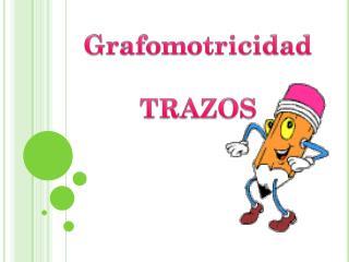 Grafomotricidad TRAZOS