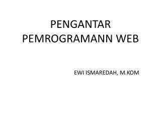 PENGANTAR PEMROGRAMANN WEB