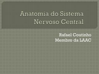 Anatomia  do  Sistema Nervoso  Central