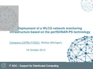 Deployment of a WLCG network monitoring infrastructure based on the  perfSONAR -PS  technology