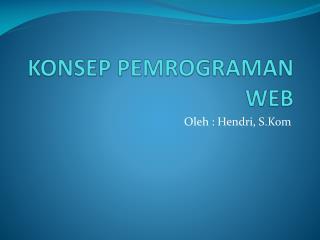 KONSEP PEMROGRAMAN WEB