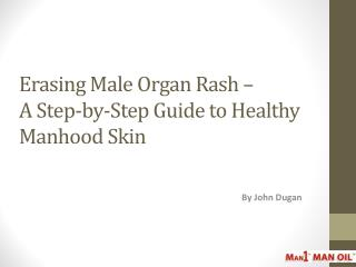 Erasing Male Organ Rash � A Step-by-Step Guide