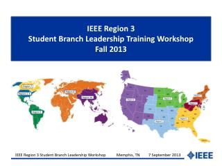 IEEE Region 3 Student Branch Leadership Training Workshop Fall 2013