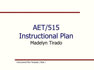 AET/515 Instructional Plan  Madelyn Tirado