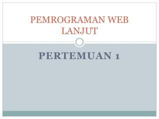 PEMROGRAMAN WEB LANJUT