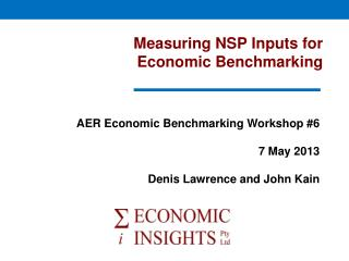 Measuring NSP Inputs for   Economic Benchmarking