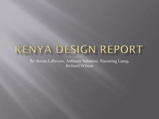 Kenya Design Report