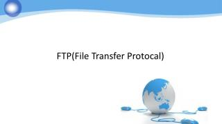 FTP( File Transfer  Protocal )