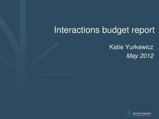 Interactions budget report