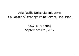 Asia Pacific University Initiatives Co- L ocation/Exchange Point Service Discussion