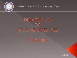DESARROLLO  DE  APLICACIONES WEB *TEMARIO