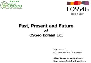 28th, Oct 2011 FOSS4G Korea 2011 Presentation  OSGeo Korean Language Chapter