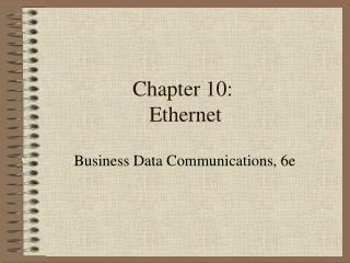 Chapter 10: Ethernet