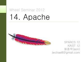 Wheel Seminar 2012 14. Apache