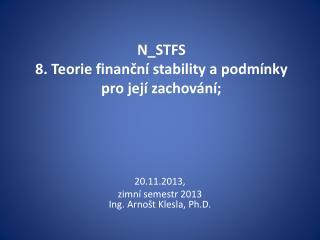 N_STFS 8. Teorie finan?n� stability a podm�nky  pro jej� zachov�n�;