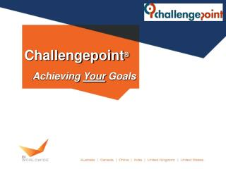 Challengepoint ® Achieving  Your  Goals