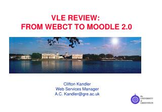 VLE Review:  from WebCT to Moodle 2.0
