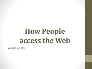How People access the Web