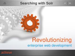 Revolutionizing enterprise web development