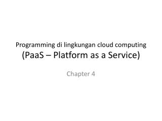 Programming  di lingkungan  cloud computing  ( PaaS  – Platform as a Service)