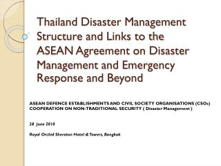 Thailand Disaster Management  Structure and Links to the  ASEAN Agreement on Disaster Management and Emergency Response