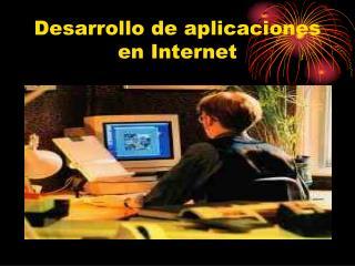 Desarrollo de aplicaciones en Internet