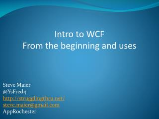 Intro to WCF From the beginning and uses