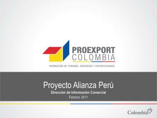 Proyecto Alianza Perú Dirección de Información Comercial Febrero 2011
