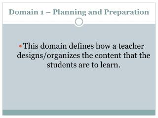 Domain  1  – Planning and Preparation